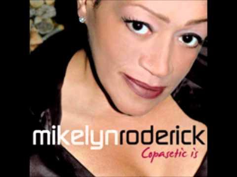 Mikeliyn Roderick  - Slippin'