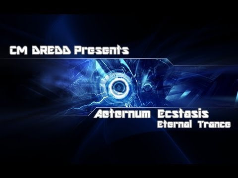 CM DREDD Aeternum Ecstasis volume 2 Trance mix aired on Trance-Energy radio 20/09/13