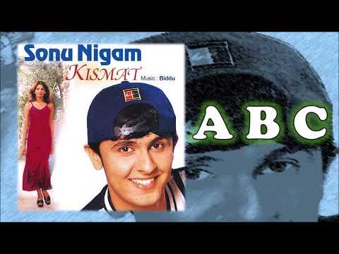 A B C   Sonu Nigam   Biddu   Kismat - 1998