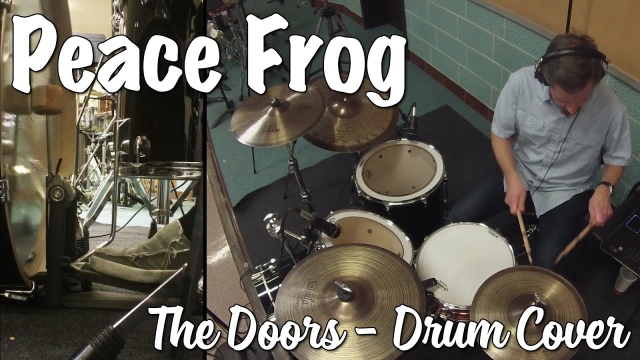 The Doors - Peace Frog Drum Cover & The Doors - Peace Frog Drum Cover - YouTube Pezcame.Com