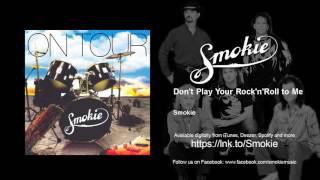 Smokie - Don't Play Your Rock'n'Roll to Me