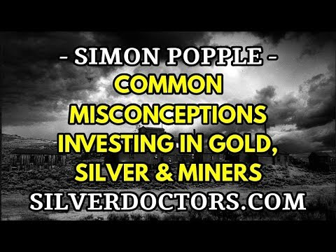 Popular Misconceptions When Investing And Trading Gold, Silver & Miners | Simon Popple