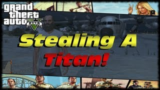 GTA 5 Stealing The Titan Cargo Airplane From The Army Base! Hijacking Airplanes in GTA V!