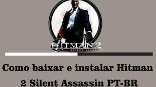 Como baixar e instalar Hitman 2 Silent Assassin PT BR