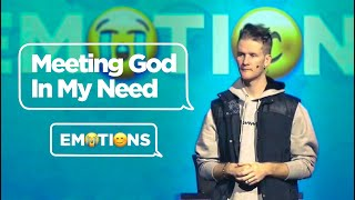 Emotions: Meeting God in My Need (Part 5)