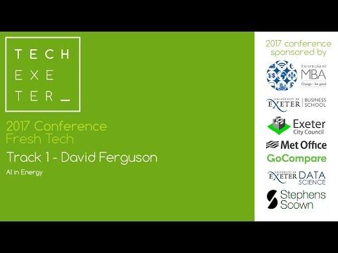 2017 Conference - Track 1 - David Ferguson - AI in Energy