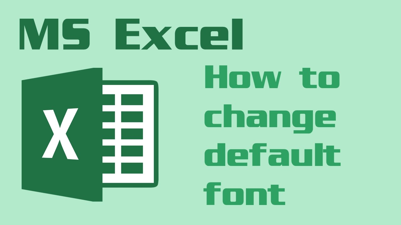 How to change the default font in Excel