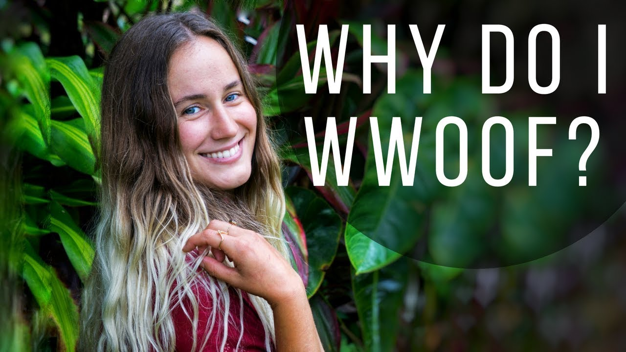 I WWOOF Because    // WWOOF USA