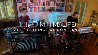 MINIMALIFE - All The Things We Don't Know