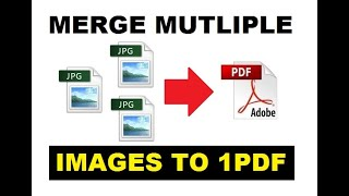 How to Merge Multiple JPG Files into One PDF Document [ Without Software ] Easy & Quick