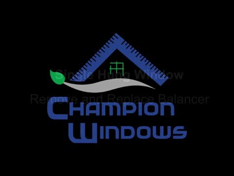 Champion Windows, Inc - SHW: Remove / Replace Balancer
