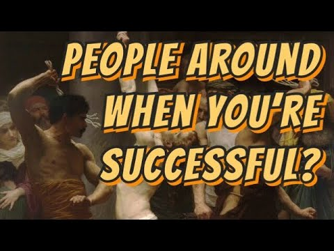 Who Says That People Want To Be Around You Only When You Are Successful?