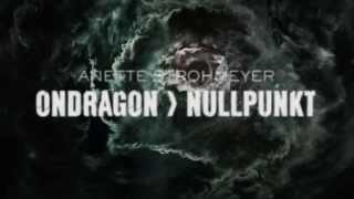 Ondragon Nullpunkt - TRAILER
