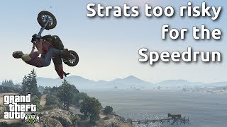 More Strats too risky for the GTA V Speedrun