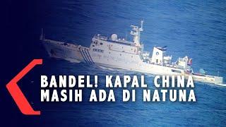 Bandel! Kapal China Ternyata Masih Ada di Natuna, Diusir TNI