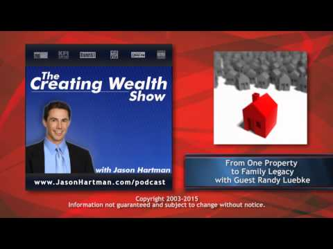 Creating Wealth #246 - From One Property to Family Legacy with Randy Luebke