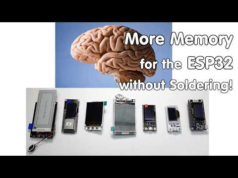 222 More Memory for the ESP32 without Soldering (How-to