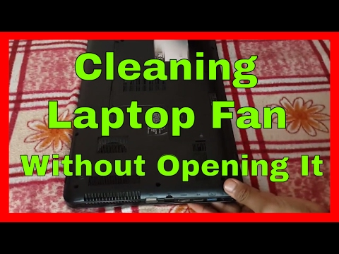 How to Clean Laptop Fan Without Opening