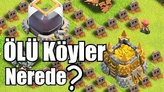 Bol Ganimetli ÖLÜ Köyler NEREDE? Clash of Clans