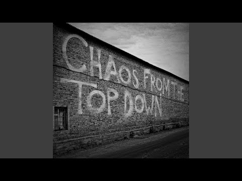 Chaos From The Top Down Mp3
