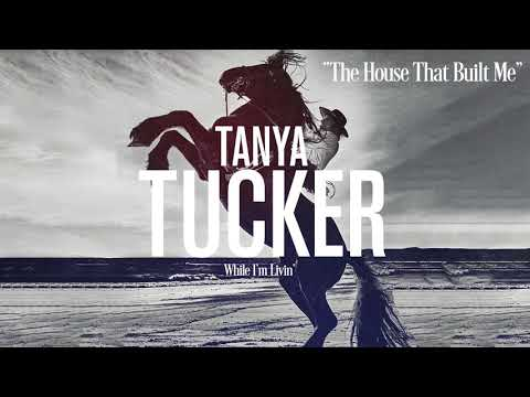 Tanya Tucker - The House That Built Me (Audio)