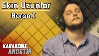 Ekin Uzunlar - Horon 1 (Karadeniz Akustik)