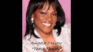 Watch Angela Spivey These Thorns video