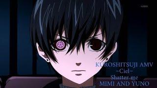 Kuroshitsuji AMV - Ciel - Shatter me