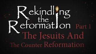 938 - The Jesuits and the Counter Reformation Part I / Rekindling the Reformation - Walter Veith