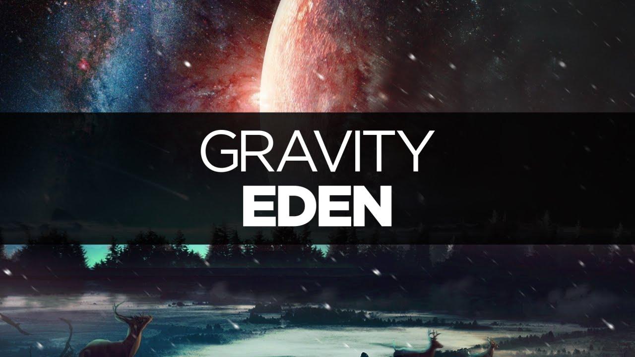 Lyrics Eden Gravity Youtube