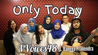 Only Today VVoices48 ft Rangga Pranendra JKT48 Cover