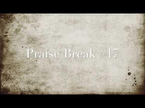 Praise Break #17