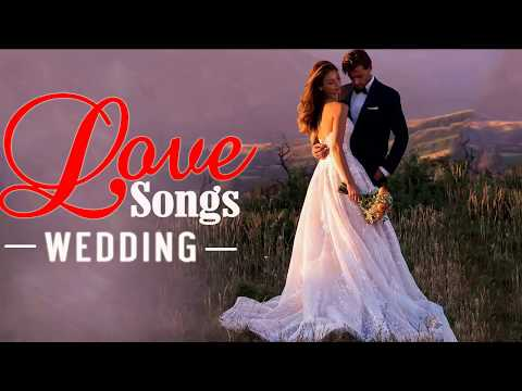 Best Romantic Wedding Songs Collection  - Greatest Beautiful Love Songs ABout Wedding