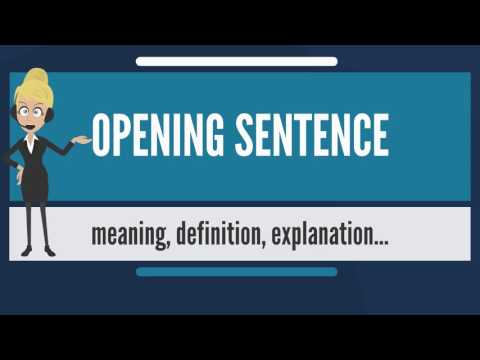 What is OPENING SENTENCE? What does OPENING SENTENCE mean? OPENING SENTENCE meaning & explanation