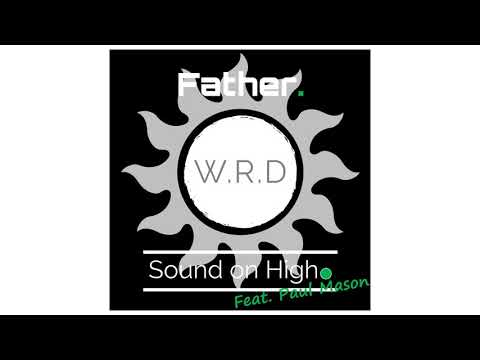 Sound on High. - Father. (feat. Paul Mason)