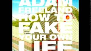 Adam Freeland - How To Fake Your Own Life (Om Unit Remix)