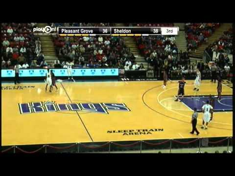 2013 CIF Sac-Joaquin Division I Boys Basketball Final- Sheldon Vs. Pleasant Grove