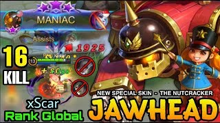 MANIAC with 16 Kills Jawhead The Nutcracker - Top Global Jawhead xScar - Mobile Legends
