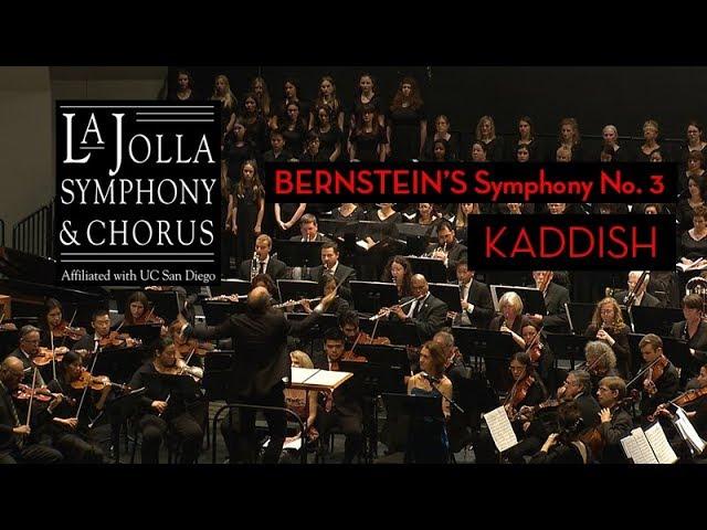 Bernstein's Symphony No. 3 Kaddish - La Jolla Symphony and Chorus