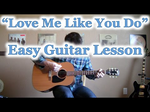 How To Play Love Me Like You Do Guitar Tutorial Ellie Goulding