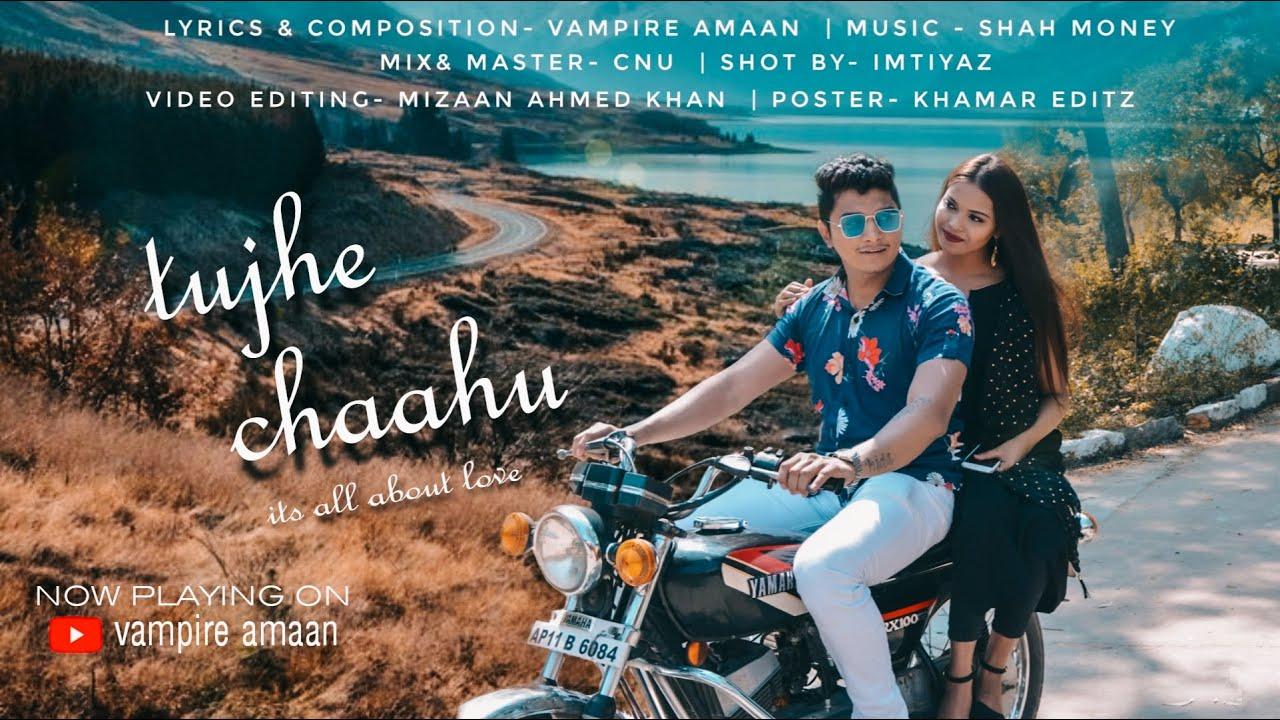 TUJHE CHAAHU | HINDI LOVE SONG | VAMPIRE AMAAN | SHAH MONEY