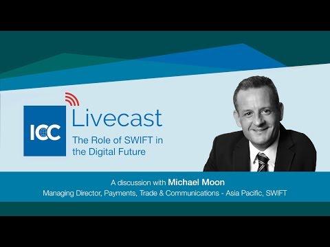 ICC Livecast - SWIFT In The Digital Future