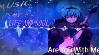 Nightcore - Are You With Me (Kungs Remix )