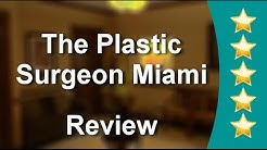Plastic Surgeon Pembroke Pines FL | The Plastic Surgeon Miami | Pembroke Pines FL Plastic Surgeon