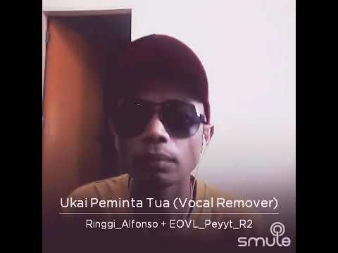 Ukai peminta tua Eovl_peyyt_R2 ft Ringgi_Alfonso