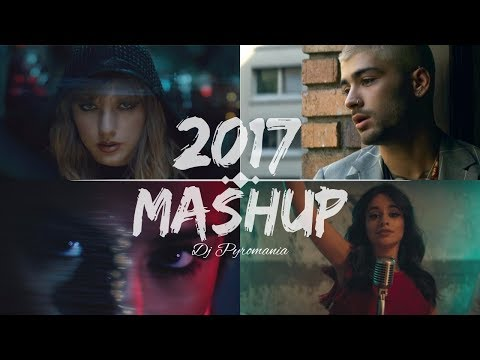 Pop Songs World 2017 - Mashup (Dj Pyromania)