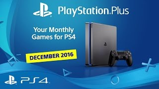 PlayStation Plus | Your PS4 Monthly Games for December 2016