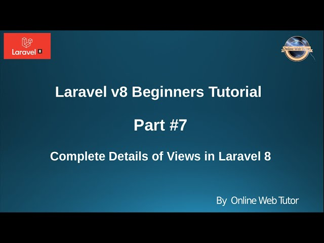 Learn Laravel 8 Beginners Tutorial #7 - Complete Details about Views in Laravel 8