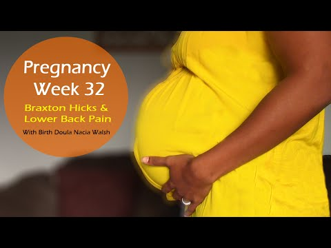 Pregnancy Week 32Braxton Hicks Contractions & Lower Back Pain w/ Birth Doula Nacia Walsh