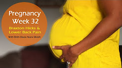 Pregnancy Week 32- Braxton Hicks Contractions & Lower Back Pain w/ Birth Doula Nacia Walsh
